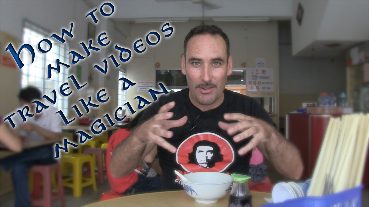 How to make Travel Videos like a Magician!