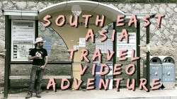South East Asia Travel Video Adventure, The Nomadic Lifestyle